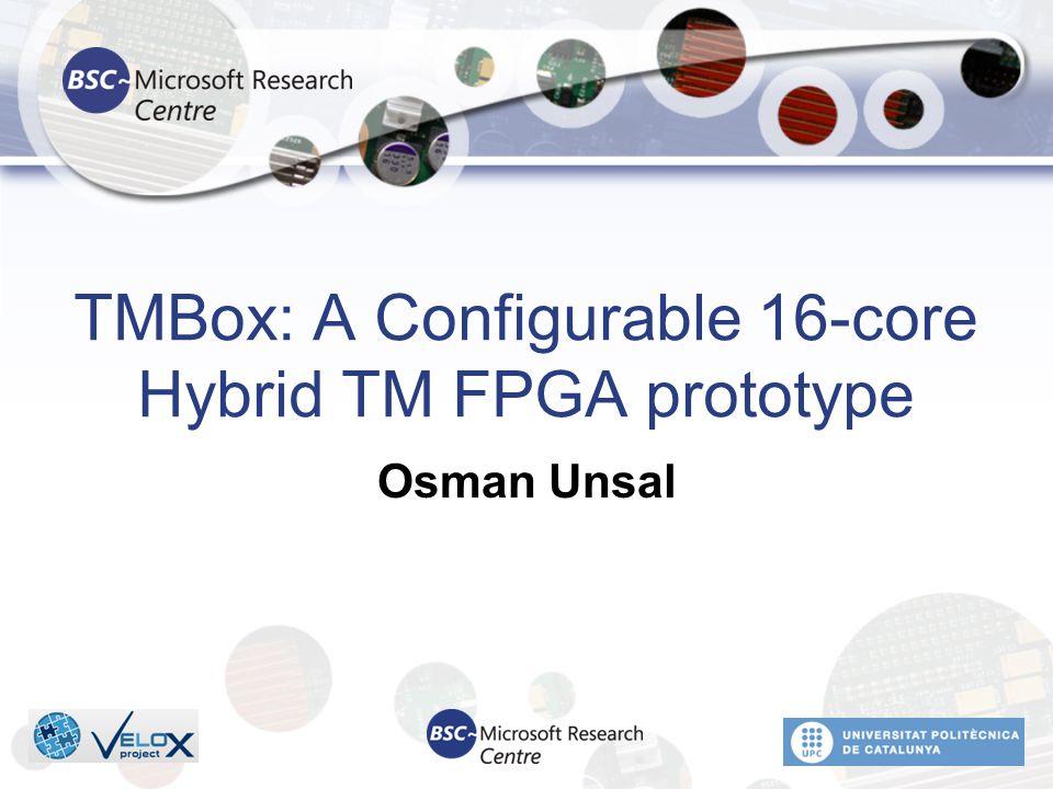 TMbox architecture 12 C7 C0 C1 C2 C3 C4 C5 C6 DDR ResponsesRequests Invalidations L1 Honeycomb CPU TM Unit CAM RAM data hit addr Bus Node Bus Ctrl.