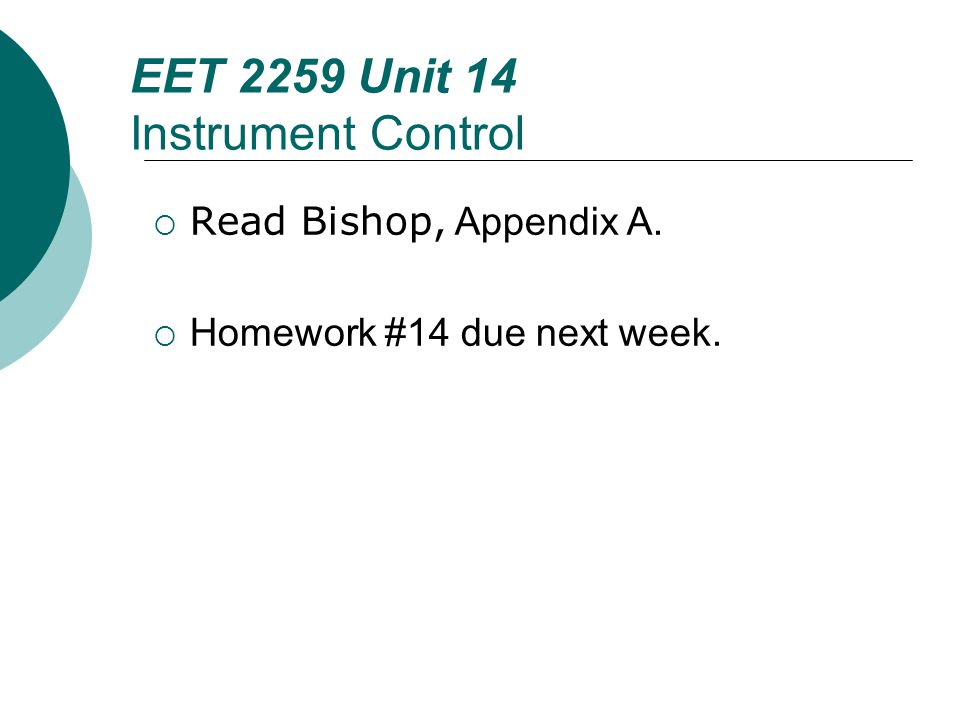 Floyd, Digital Fundamentals, 10 th ed EET 2259 Unit 14 Instrument Control Read Bishop, Appendix A.