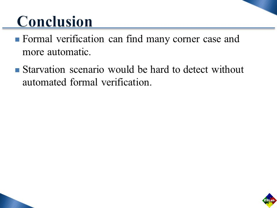 Formal verification can find many corner case and more automatic.