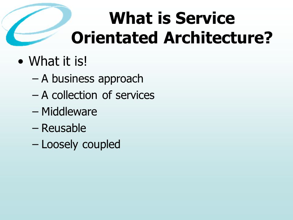 What is Service Orientated Architecture. What it is.