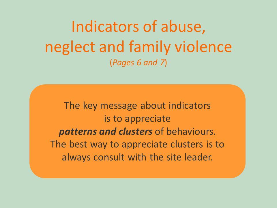 12 The key message about indicators is to appreciate patterns and clusters of behaviours.