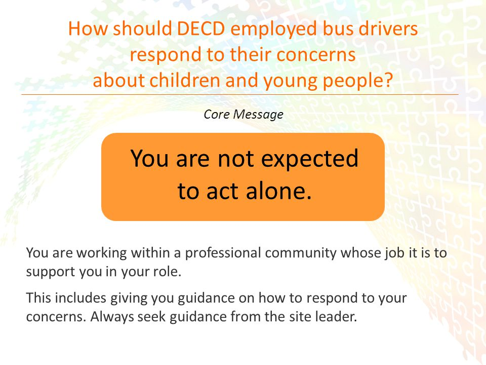 14 How should DECD employed bus drivers respond to their concerns about children and young people.
