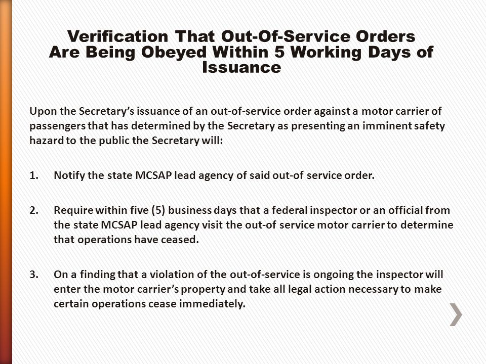 Upon the Secretarys issuance of an out-of-service order against a motor carrier of passengers that has determined by the Secretary as presenting an imminent safety hazard to the public the Secretary will: 1.Notify the state MCSAP lead agency of said out-of service order.