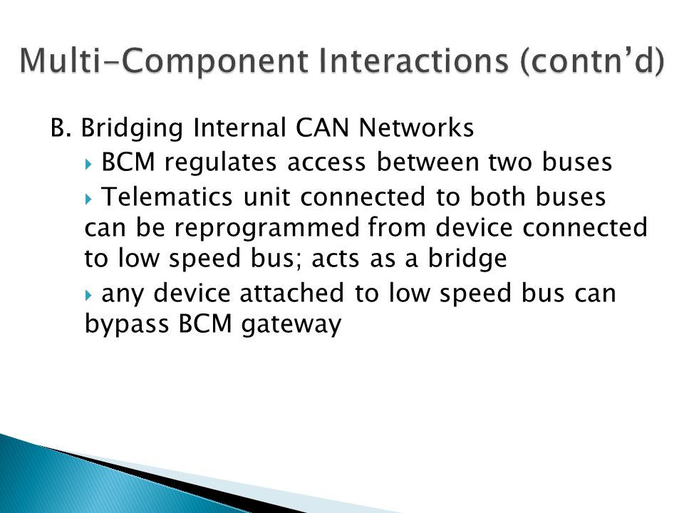 B. Bridging Internal CAN Networks BCM regulates access between two buses Telematics unit connected to both buses can be reprogrammed from device conne