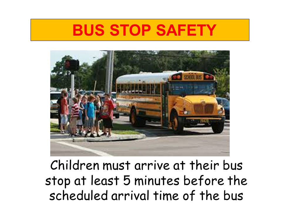 ENCOURAGE YOUR CHILDREN TO WAIT SAFELY IN LINE ON THE SIDEWALK BUS STOP SAFETY