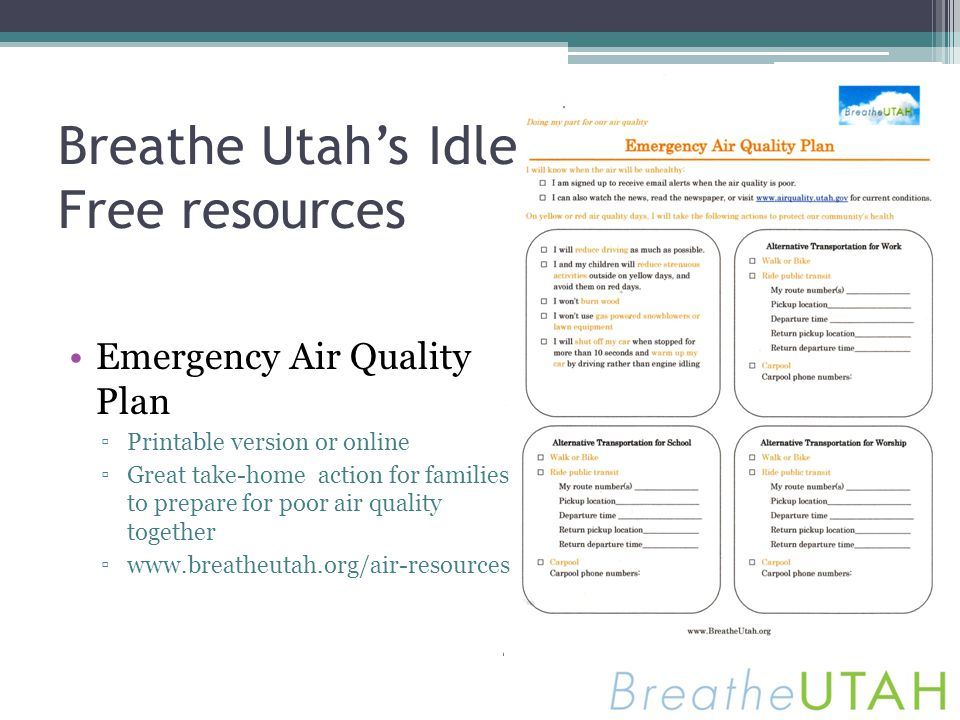 Breathe Utahs Idle Free resources Emergency Air Quality Plan Printable version or online Great take-home action for families to prepare for poor air q