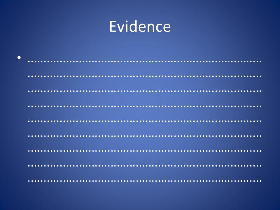 Evidence..........................................................................................................................................................................................................................................................................................................................................................................................................................................................................................................................................................................................................................................................................................
