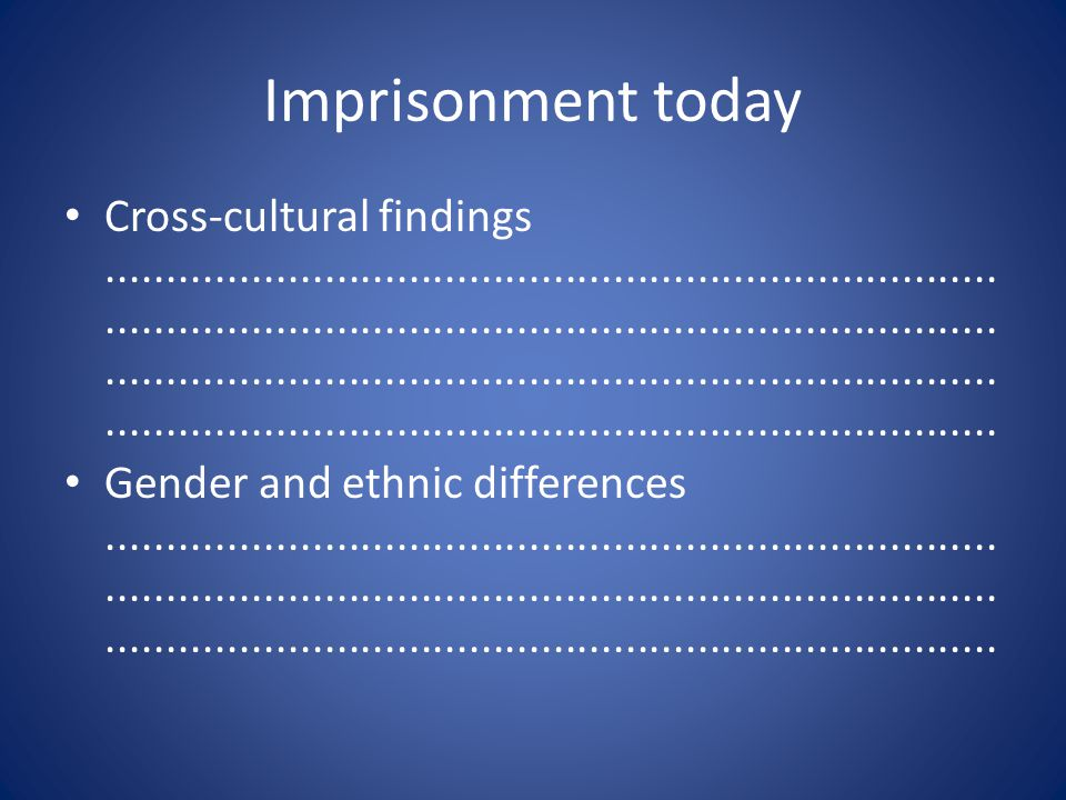 Imprisonment today Cross-cultural findings............................................................................................................
