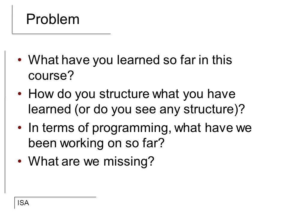 ISA Machine language Machine language is the language which a computer understands.