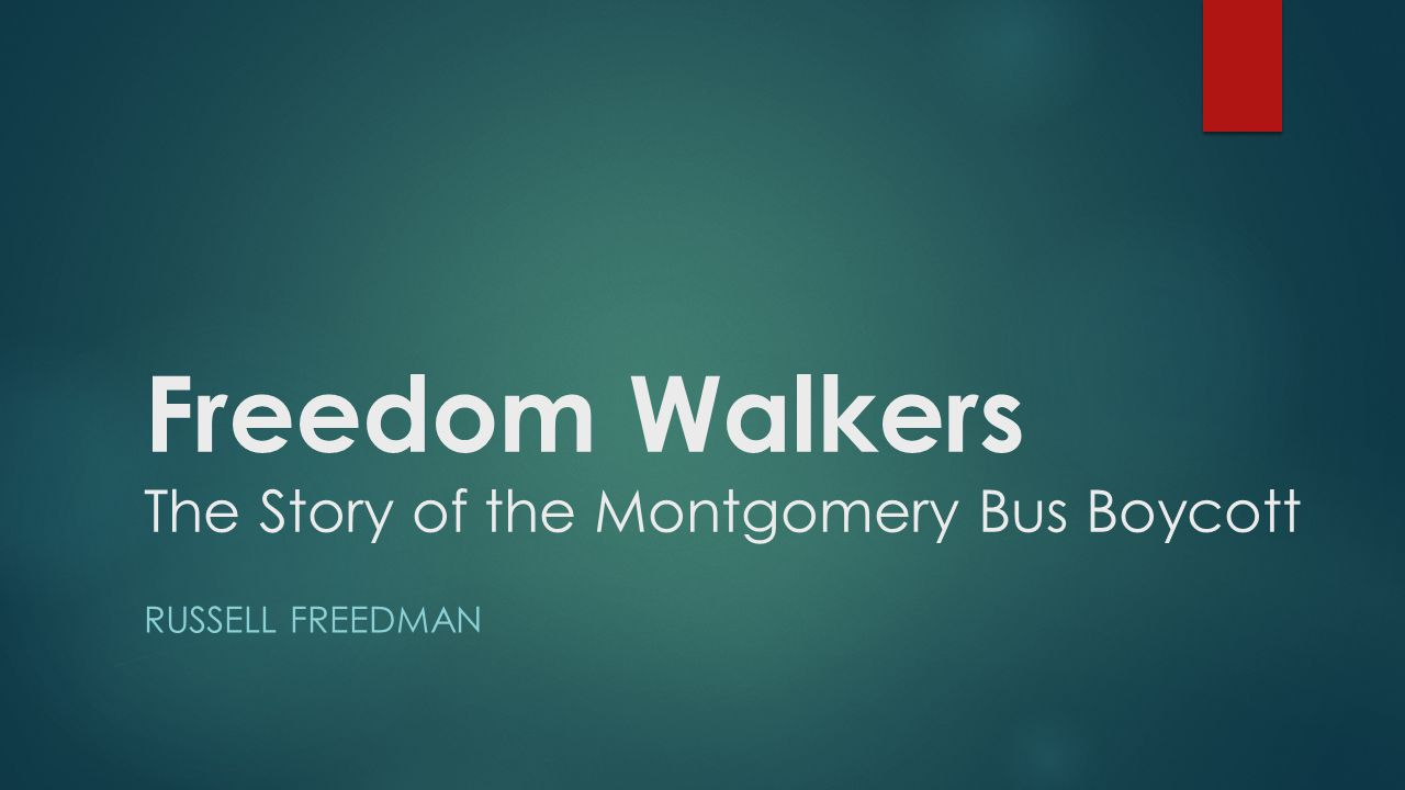 Freedom Walkers The Story of the Montgomery Bus Boycott RUSSELL FREEDMAN