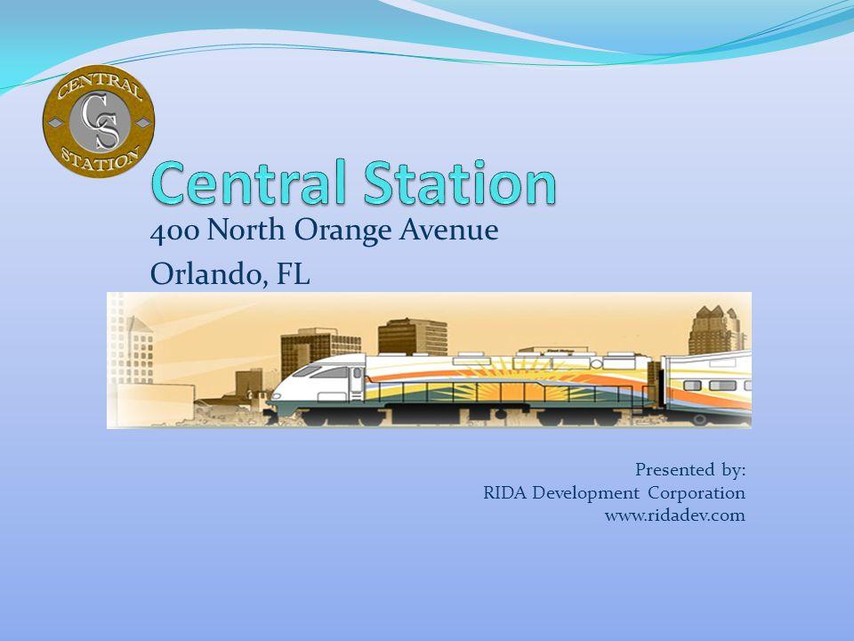 400 North Orange Avenue Orlando, FL Presented by: RIDA Development Corporation www.ridadev.com