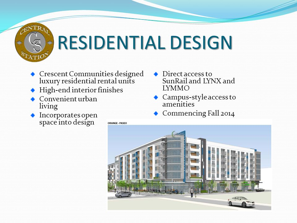 RESIDENTIAL DESIGN Crescent Communities designed luxury residential rental units High-end interior finishes Convenient urban living Incorporates open