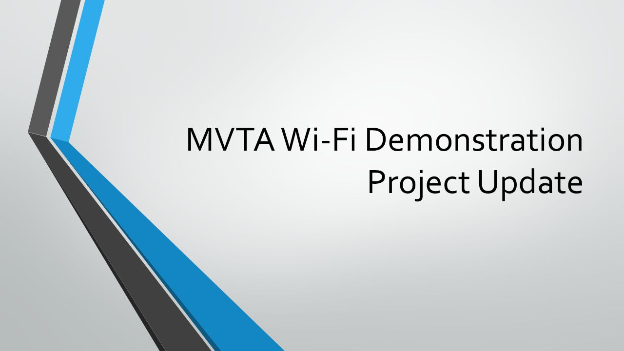 MVTA Wi-Fi Demonstration Project Update