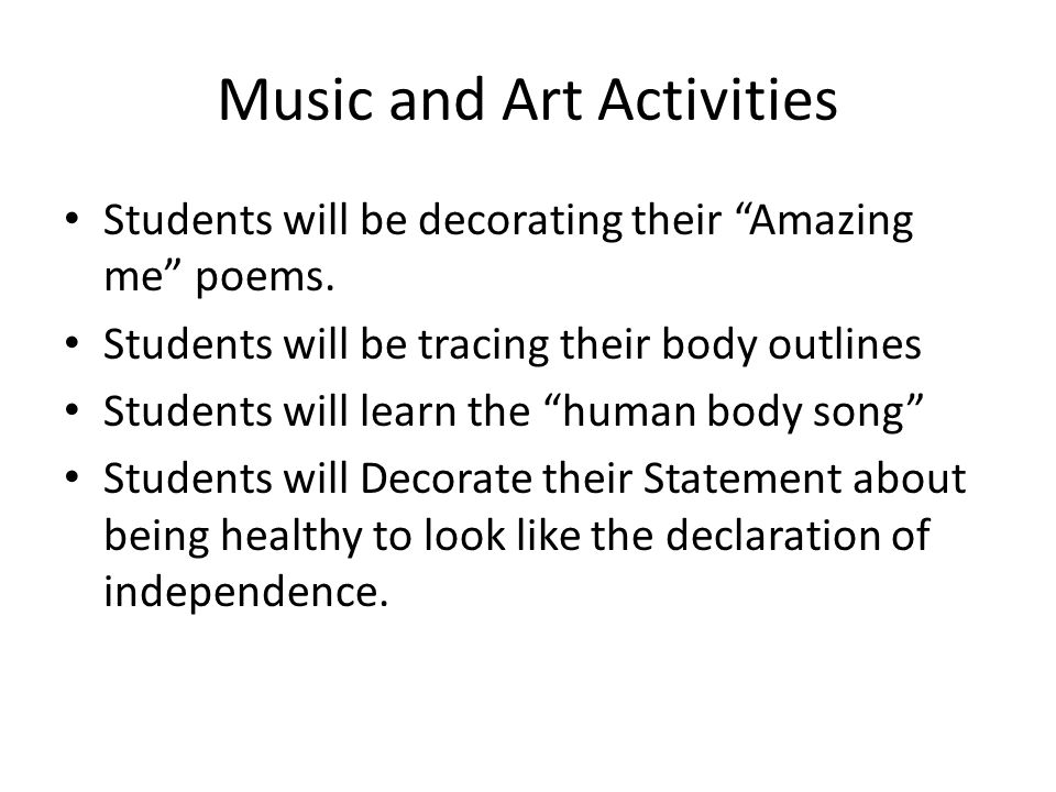Music and Art Activities Students will be decorating their Amazing me poems.