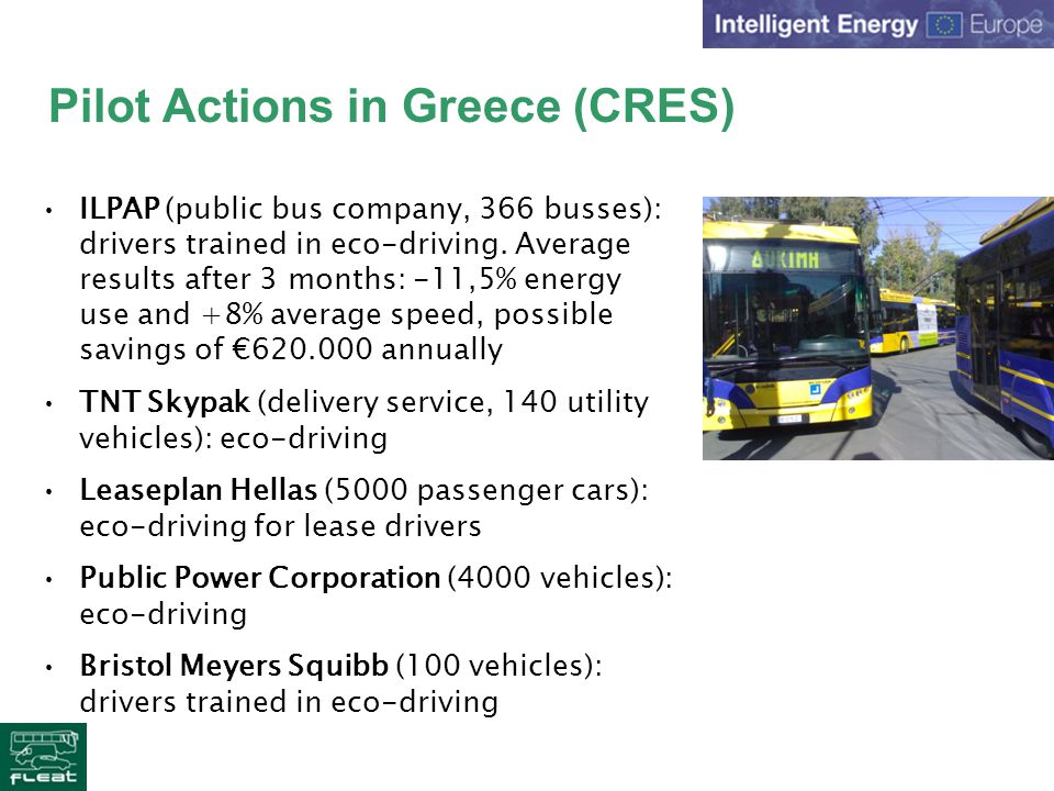Pilot Actions in Greece (CRES) ILPAP (public bus company, 366 busses): drivers trained in eco-driving.