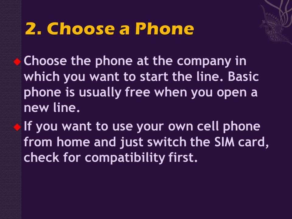 Choose the phone at the company in which you want to start the line.