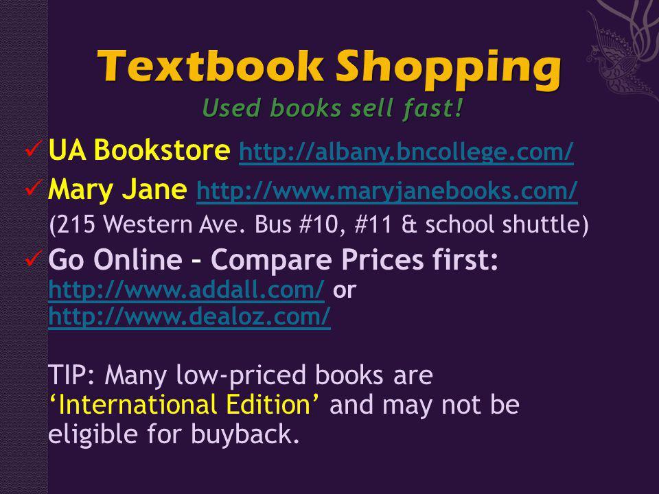 UA Bookstore http://albany.bncollege.com/ http://albany.bncollege.com/ Mary Jane http://www.maryjanebooks.com/ http://www.maryjanebooks.com/ (215 Western Ave.