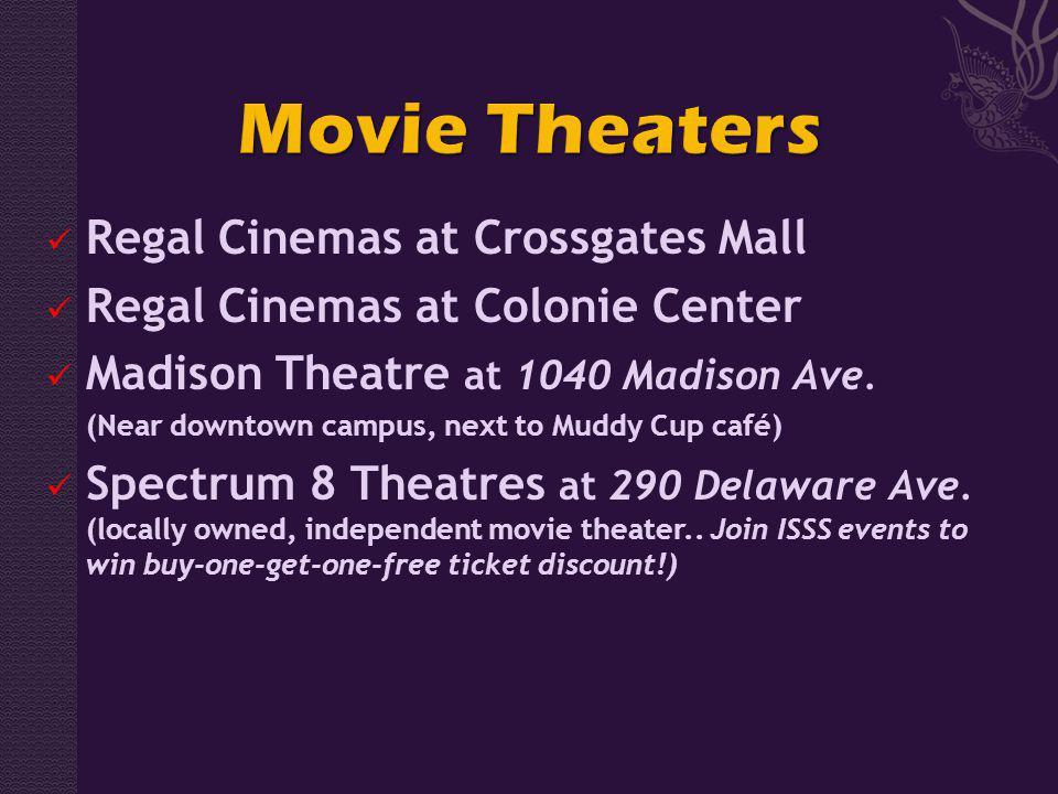 Regal Cinemas at Crossgates Mall Regal Cinemas at Colonie Center Madison Theatre at 1040 Madison Ave.