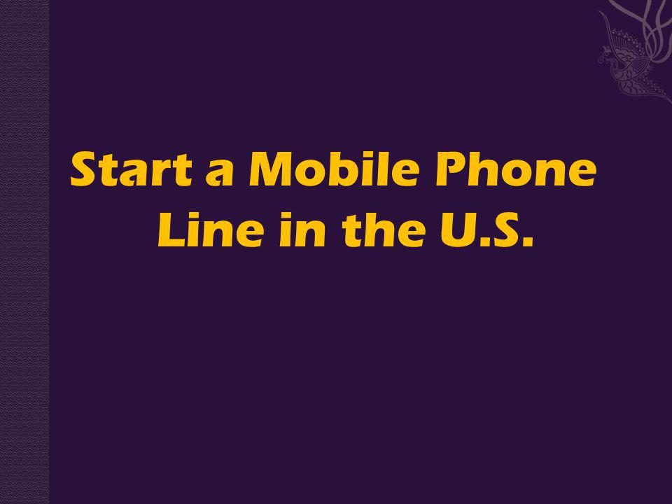 Start a Mobile Phone Line in the U.S.