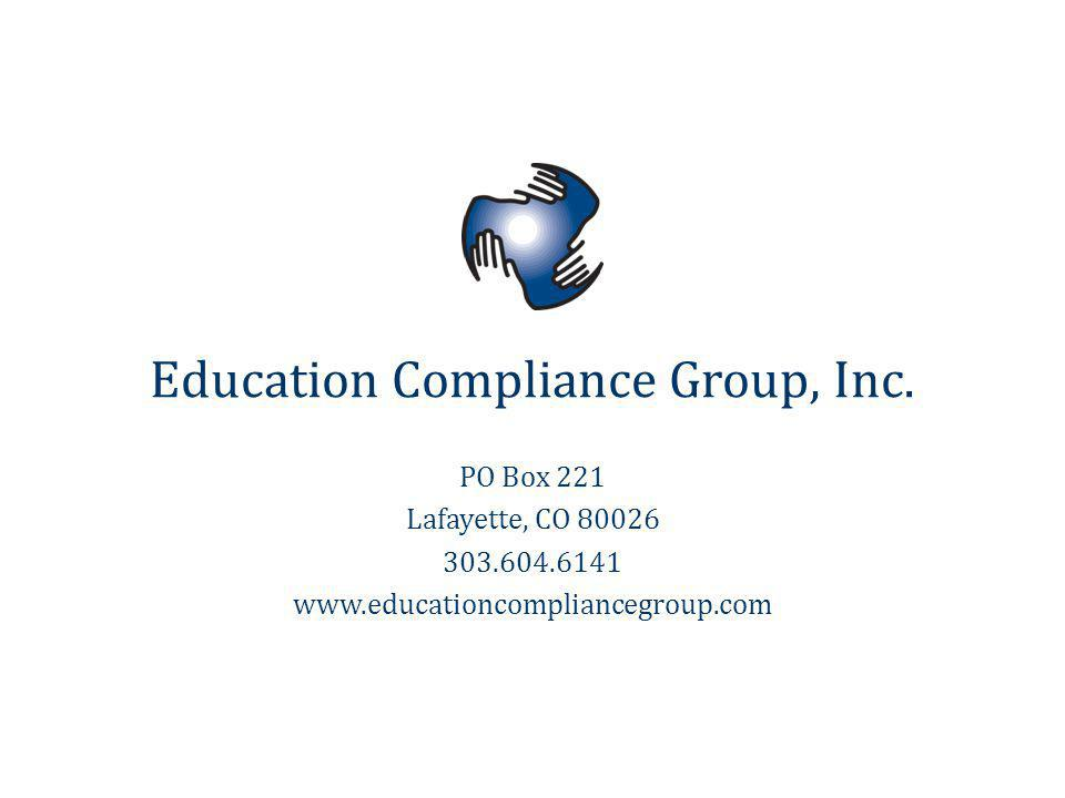 PO Box 221 Lafayette, CO 80026 303.604.6141 www.educationcompliancegroup.com Education Compliance Group, Inc.