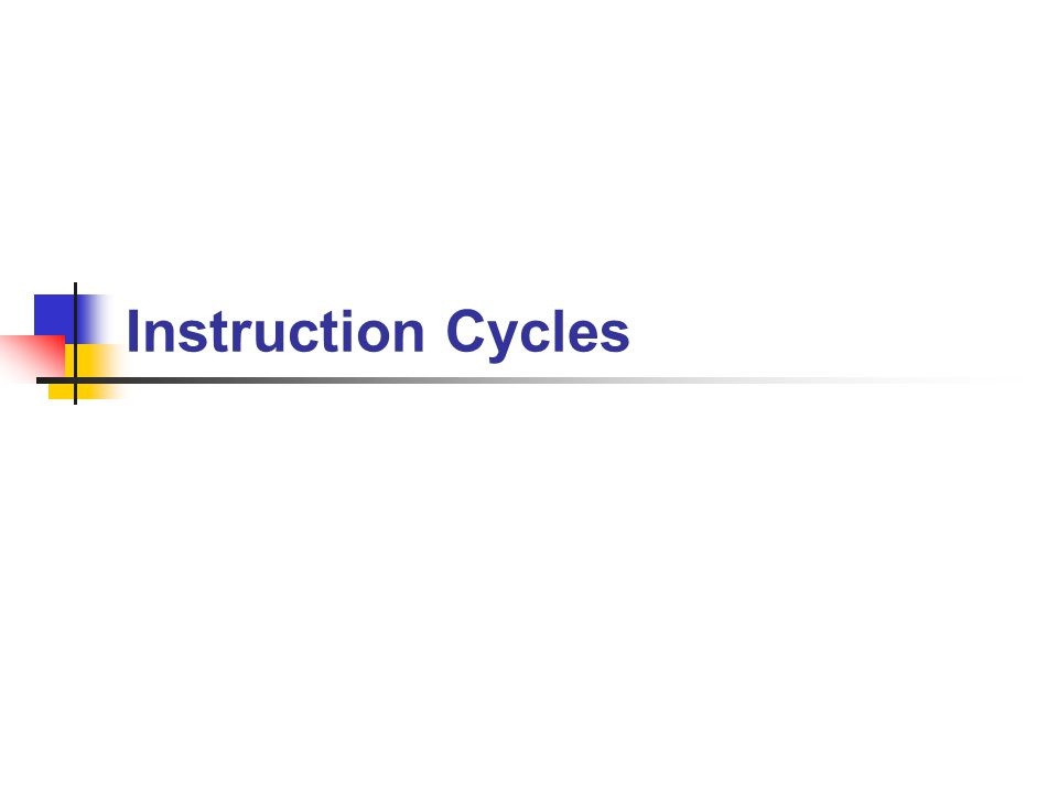 Instruction Cycles