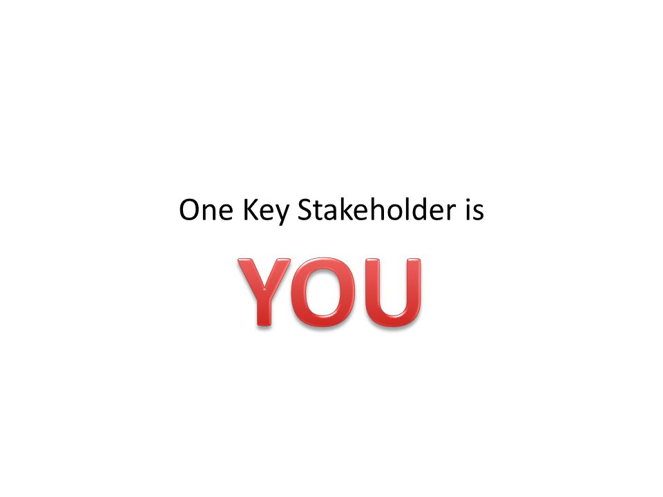 One Key Stakeholder is