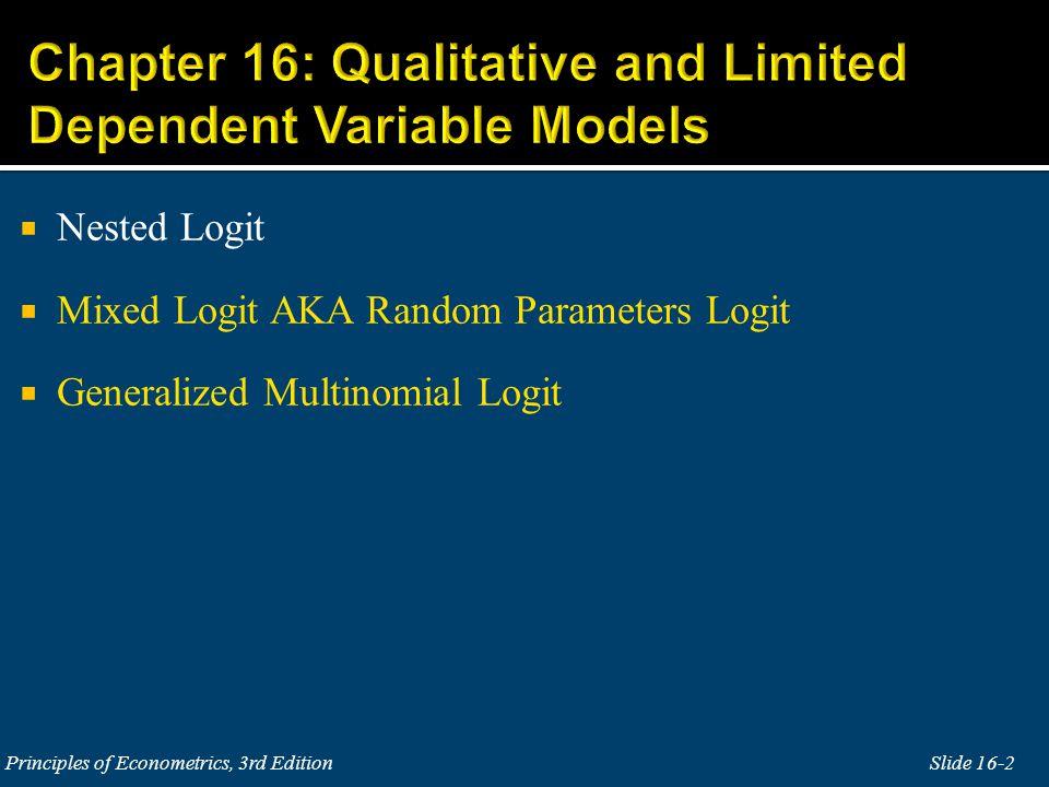 Nested Logit Mixed Logit AKA Random Parameters Logit Generalized Multinomial Logit