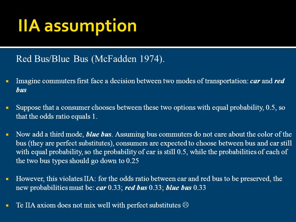 Red Bus/Blue Bus (McFadden 1974). Imagine commuters first face a decision between two modes of transportation: car and red bus Suppose that a consumer