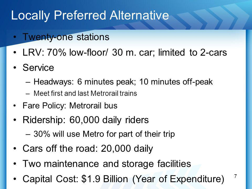 Locally Preferred Alternative Twenty-one stations LRV: 70% low-floor/ 30 m.