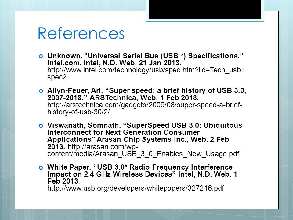 References Unknown. Universal Serial Bus (USB *) Specifications.