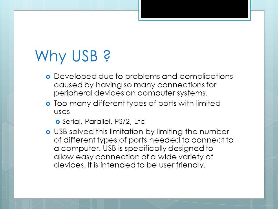Why USB .