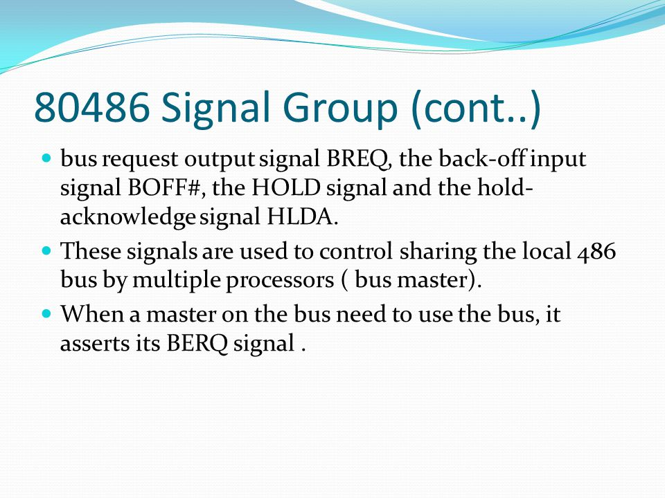 bus request output signal BREQ, the back-off input signal BOFF#, the HOLD signal and the hold- acknowledge signal HLDA.
