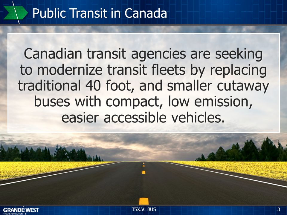 3 Canadian transit agencies are seeking to modernize transit fleets by replacing traditional 40 foot, and smaller cutaway buses with compact, low emission, easier accessible vehicles.