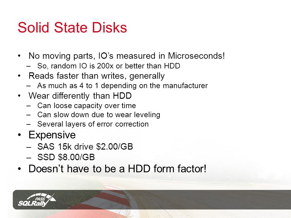 Solid State Disks No moving parts, IOs measured in Microseconds.