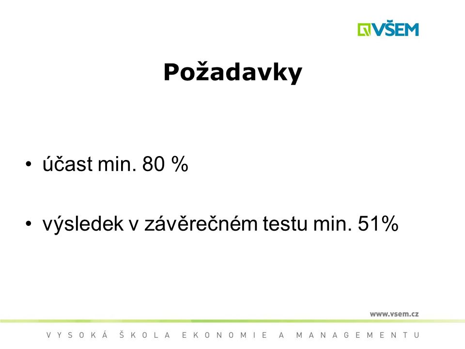 Požadavky účast min. 80 % výsledek v závěrečném testu min. 51%