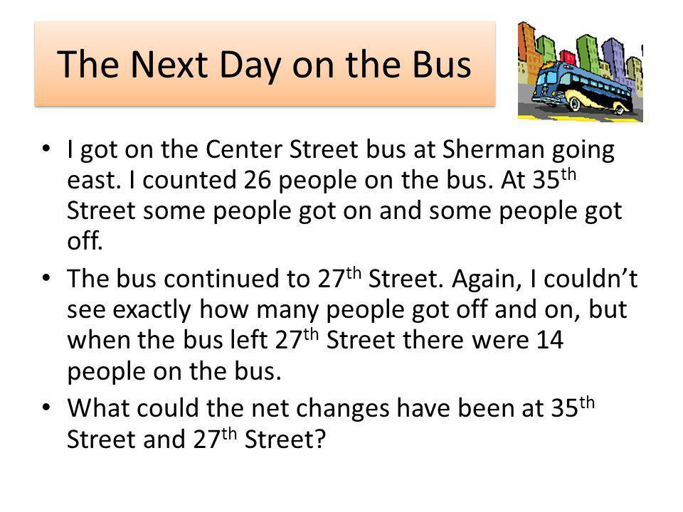 The Next Day on the Bus I got on the Center Street bus at Sherman going east.