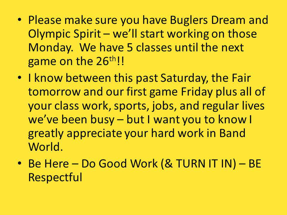 Please make sure you have Buglers Dream and Olympic Spirit – well start working on those Monday.