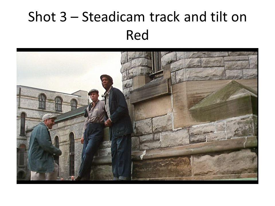 Shot 3 – Steadicam track and tilt on Red