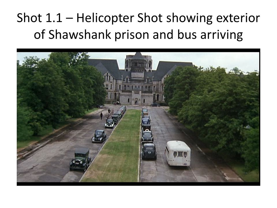 Shot 1.1 – Helicopter Shot showing exterior of Shawshank prison and bus arriving