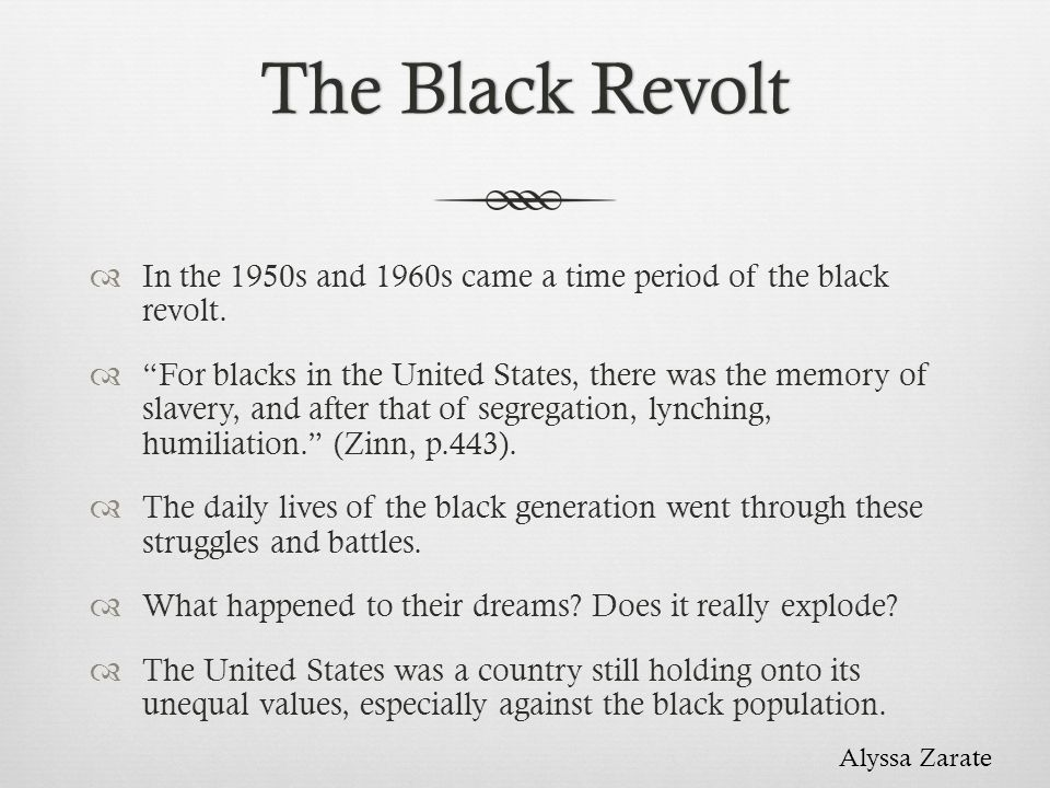 The Black RevoltThe Black Revolt In the 1950s and 1960s came a time period of the black revolt. For blacks in the United States, there was the memory