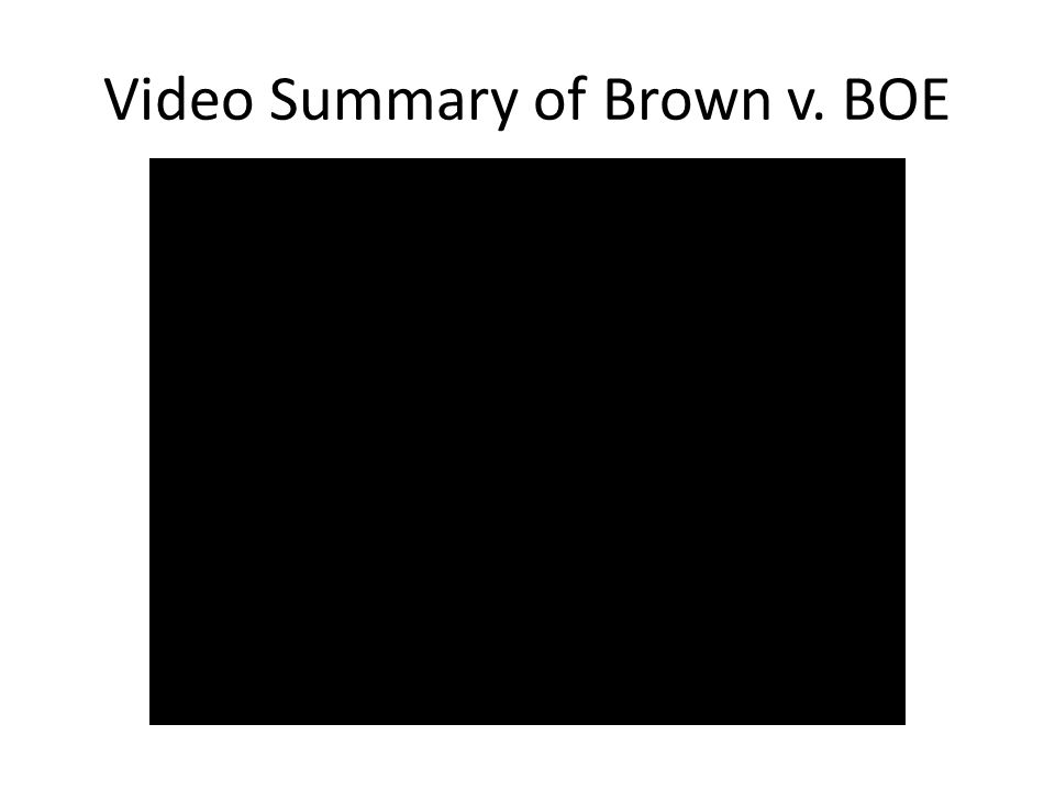 Video Summary of Brown v. BOE