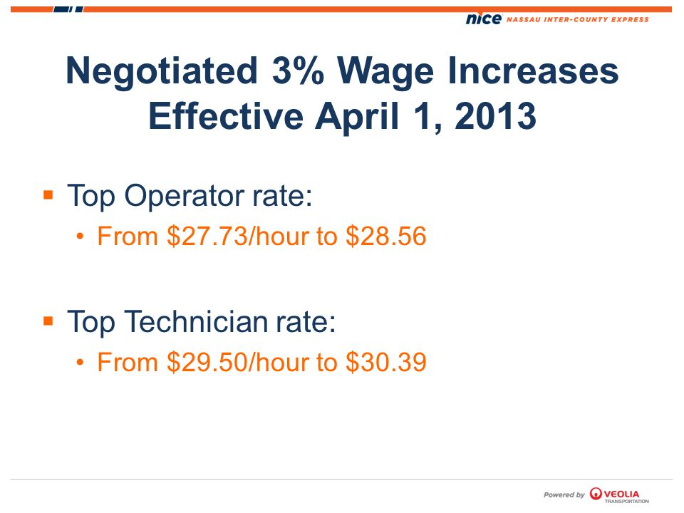 Negotiated 3% Wage Increases Effective April 1, 2013 Top Operator rate: From $27.73/hour to $28.56 Top Technician rate: From $29.50/hour to $30.39