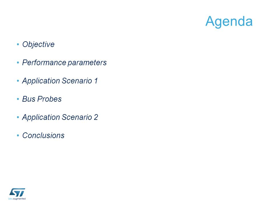 Agenda Objective Performance parameters Application Scenario 1 Bus Probes Application Scenario 2 Conclusions