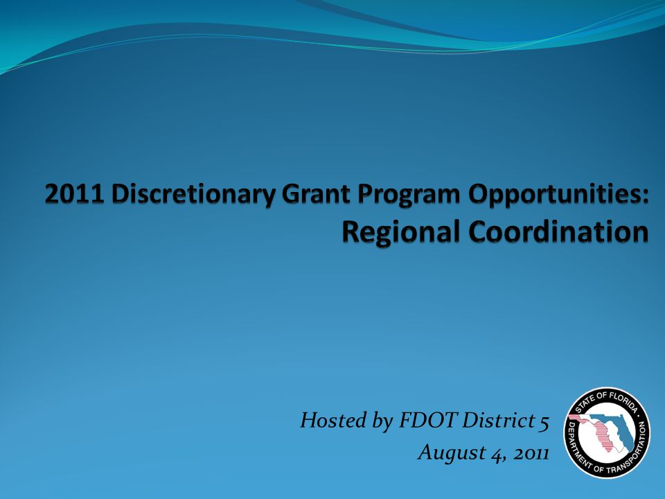 Hosted by FDOT District 5 August 4, 2011