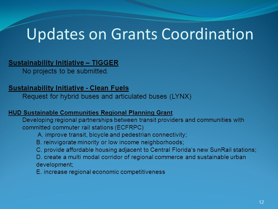 Updates on Grants Coordination 12 Sustainability Initiative – TIGGER No projects to be submitted. Sustainability Initiative - Clean Fuels Request for