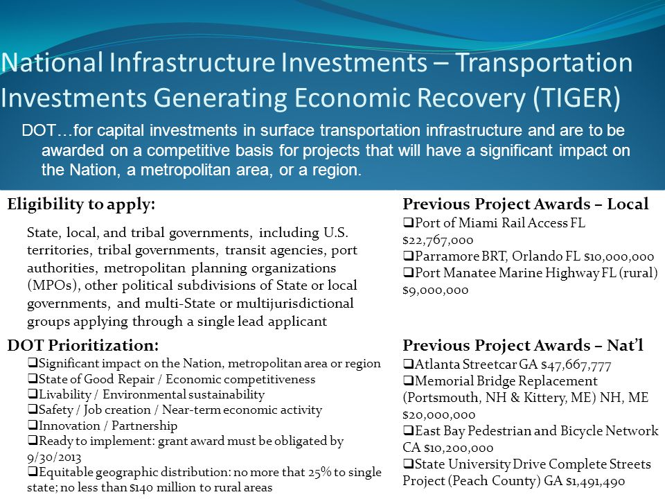 National Infrastructure Investments – Transportation Investments Generating Economic Recovery (TIGER) DOT…for capital investments in surface transport