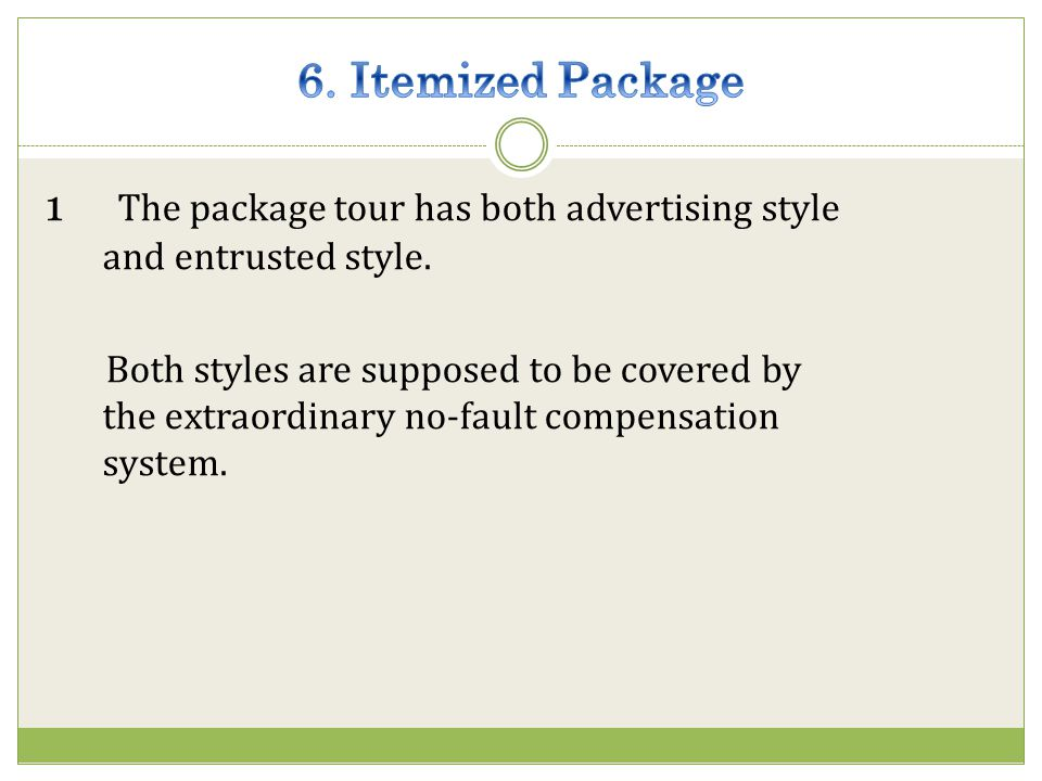 1 The package tour has both advertising style and entrusted style.
