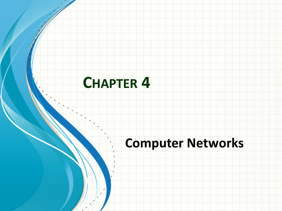C HAPTER 4 Computer Networks