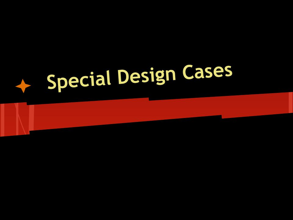 Special Design Cases