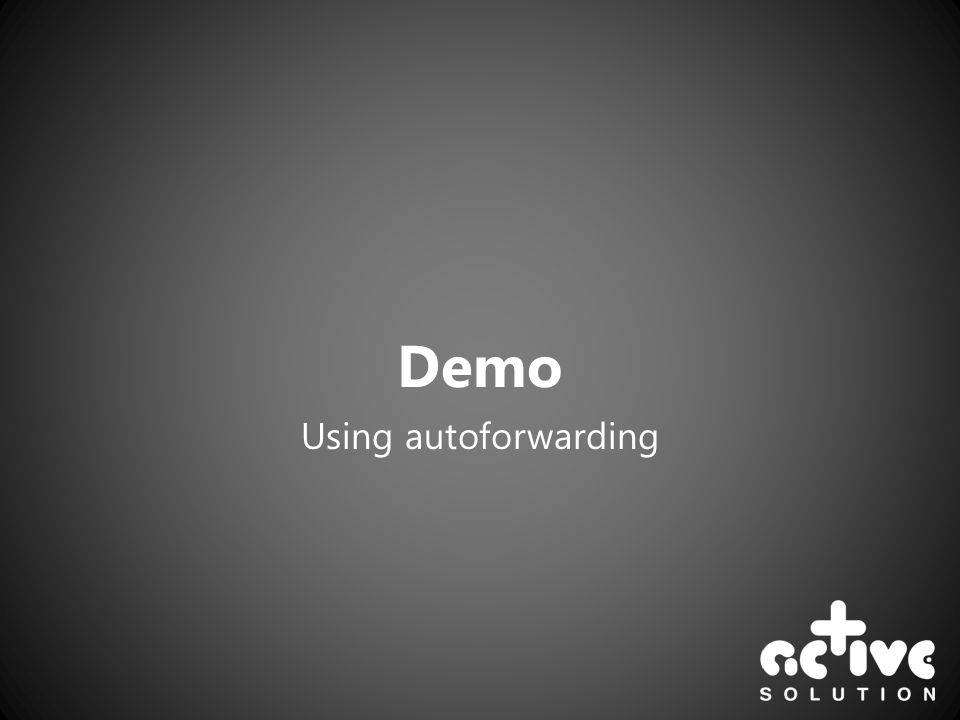 Demo Using autoforwarding